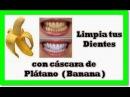 Trucos Caseros para Blanquear los Dientes con Cascara de Platano Belleza y Salud