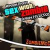 SEX WITH ZOMBIE (CSS и CS:GO сервера)
