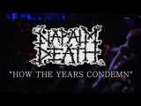 Napalm Death How The Years Condemn Music Video - Slave To The Grind Cut