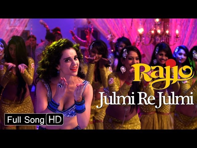 Julmi Re Julmi HD Kangana Ranaut Rajjo Full Song