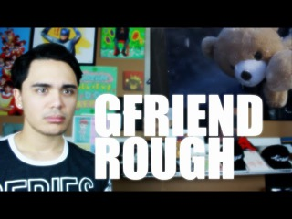 GFRIEND - Rough MV Reaction [That Kick Tho]