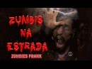 Zumbis Na Estrada (Zombies Prank)