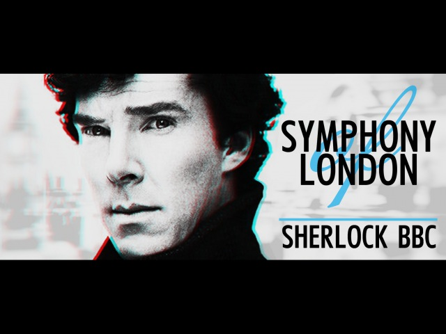 Symphony of London | Sherlock BBC