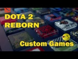 Dota 2 REBORN: Custom Games. Trailer, Preview & play.