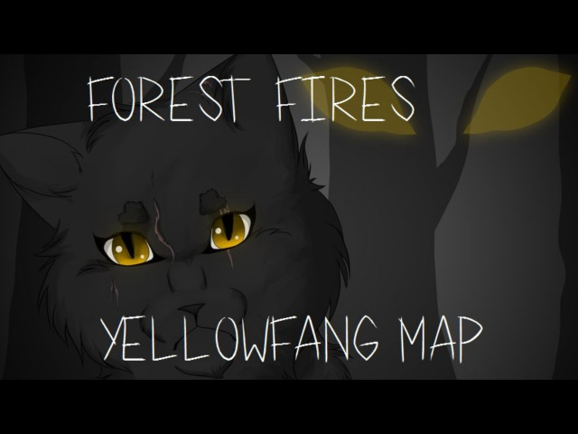 Yellowfang - Forest Fires [COMPLETED MAP]