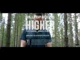 Hilltop Hoods - Higher Feat. James Chatburn