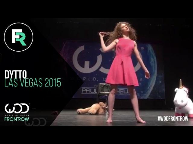 Dytto | FRONTROW | World of Dance Las Vegas 2015 | WODVEGAS15