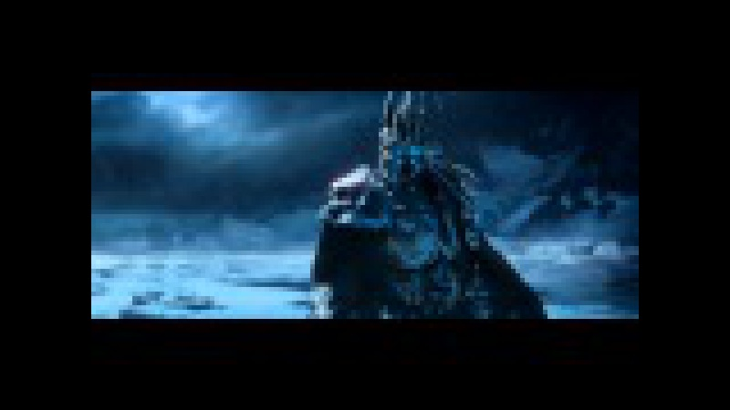 Трейлер World of Warcraft: Wrath of the Lich King