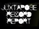 Juxtapose Record Report