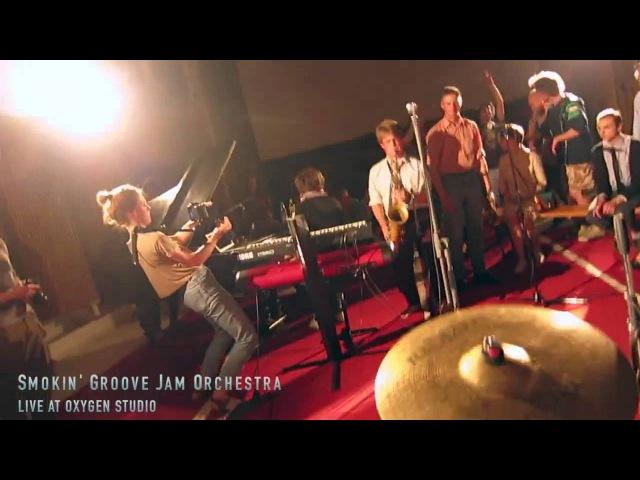 Smokin' Groove Jam Orchestra Live at OXYGEN Studio