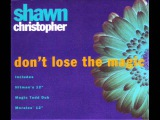Shawn Christopher - Don't Lose The Magic (David Morales Club Remix)