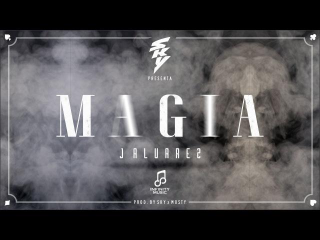 J Alvarez - Magia - Prod. Sky   Video Lyric