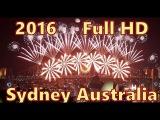 Sydney 2016 Fireworks Full HD Новогодний салют в Сиднее Австралия 2016
