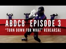 KINJAZ ABDC Episode 3 Lil' Jon Turn Down For What Rehearsal