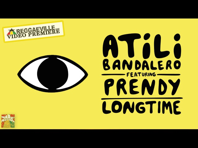 Atili Bandalero feat. Prendy - Longtime [Official Video 2016]