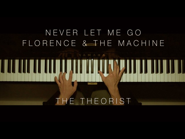 Florence The Machine - Never Let Me Go | The Theorist Piano Cover