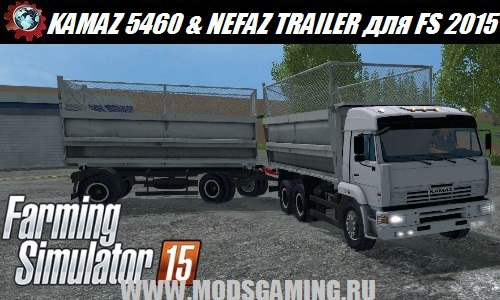 Farming Simulator 2015 download mod truck KAMAZ 5460 AND NEFAZ TRAILER V1.0