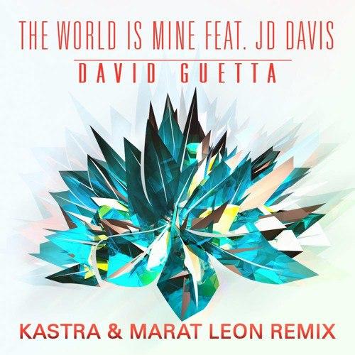 David Guetta - The World Is Mine (Kastra & Marat Leon Remix)