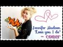 JENNIFER HUDSON - PERFECT MAN || COVER Lesya White