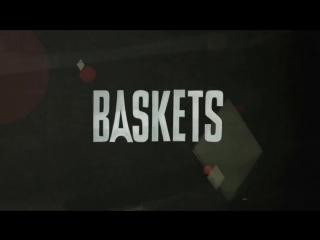 Олух / Клоун Баскетс / Baskets (1 сезон) Трейлер (Okino) [HD 720]