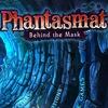 Phantasmat 5: Behind the Mask Game