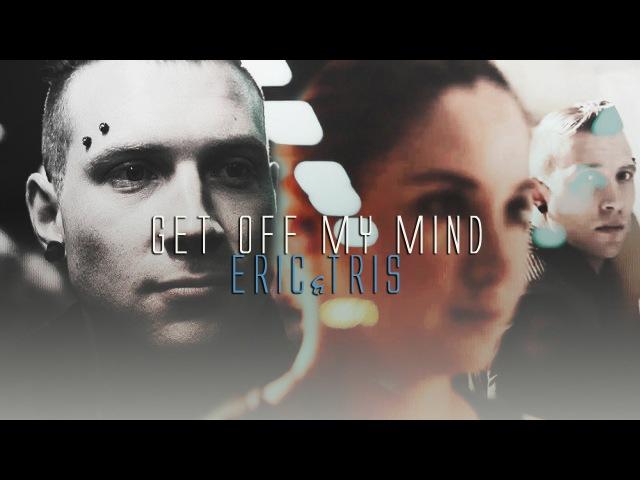 Erictris | get off my mind