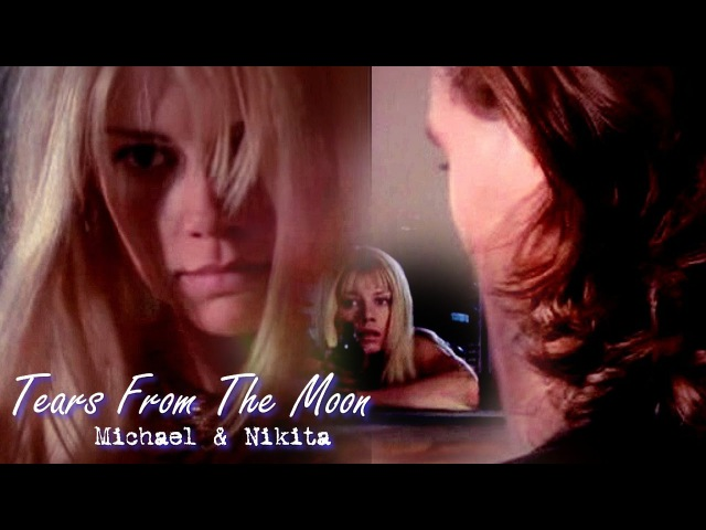 La Femme Nikita | TEARS FROM THE MOON
