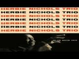Herbie Nichols Trio - Mine
