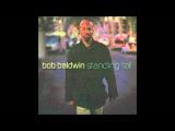 Bob Baldwin Stand Tall (HD)