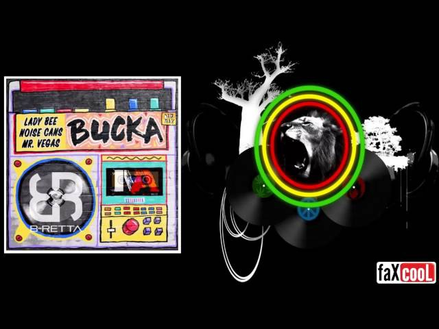 Lady Bee Noise Cans - Bucka feat. Mr Vegas (B-Retta MAnt RMX)