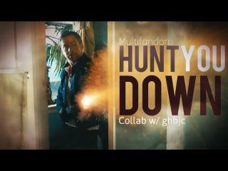 Multifandom || Hunt you Down (collab w/ghbjc)