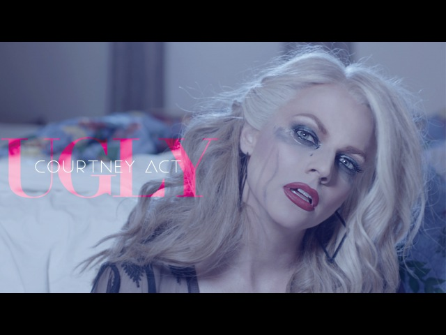 Ugly - Courtney Act