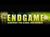 Эндшпиль План глобального порабощения Endgame Blueprint for Global Enslavement (2007)