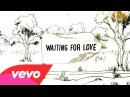 Avicii Waiting For Love Lyric Video