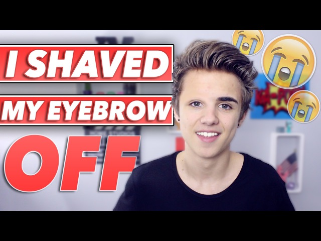 I SHAVED MY EYEBROW OFF!