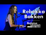 Rebekka Bakken - Live at Baloise Session (2014)