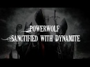 [HQ] Powerwolf - Sanctified with Dynamite [Lyrics]