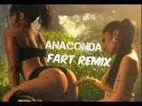 Nicki Minaj Anaconda Fart Remix