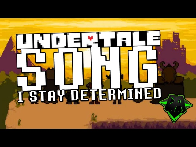 UNDERTALE SONG (I STAY DETERMINED) LYRIC VIDEO - DAGames