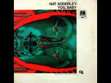 Nat Adderley - You, Baby