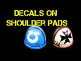 How to Add Decals to Space Marine Shoulder Pads