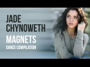 Jade Chynoweth - Magnets (Dance Compilation)