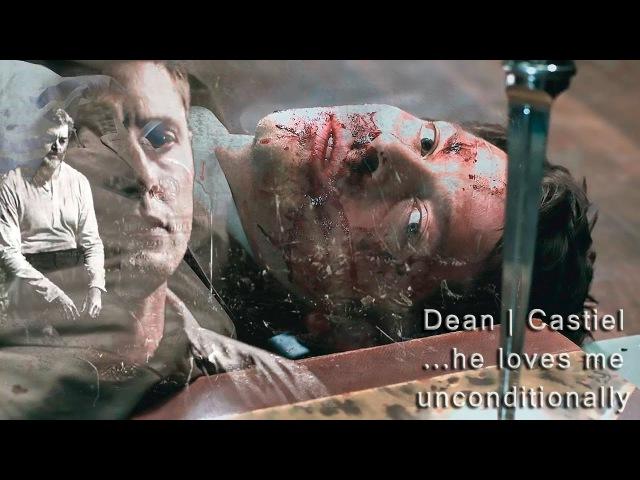 Dean & Castiel - He loves me unconditionally