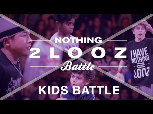 Nothing 2 Looz 2014 | Kids Battle | Leelou , Shigekix ,Eudes , Mat