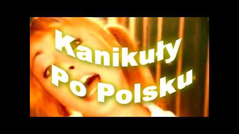 Kanikuły Po Polsku Lepsza Wersja