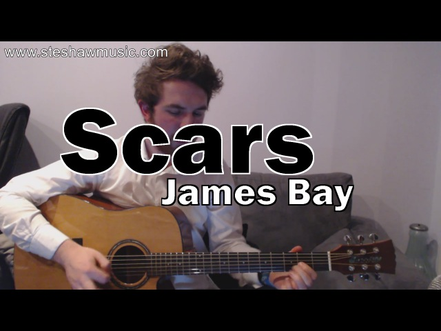 Scars - James Bay (Guitar Lesson/Tutorial) with Ste Shaw