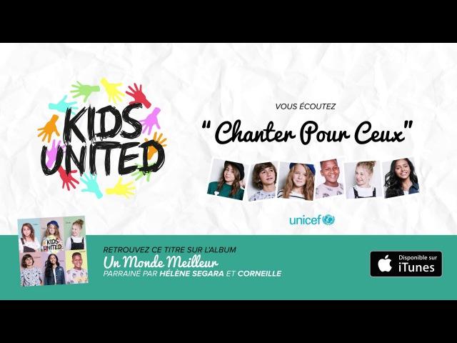 Kids United - Chanter Pour Ceux (Qui Sont Loin De Chez Eux) - (Officiel)