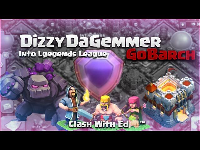 Clash of Clans TH11 Strategy GoBarch DizzyDaGreatGemmer InTheDark Hits Legends OMG