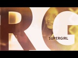 Anna Naklab and Younotus feat Alle Farben ♥ Supergirl ♥(Lyric Video)