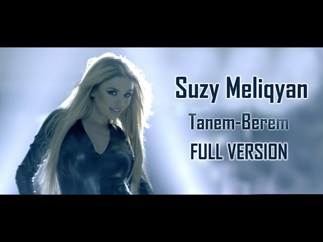 Suzy Meliqyan - Tanem-Berem Official Music Video Full HD